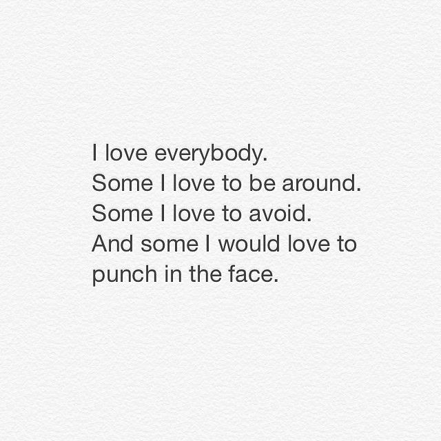 Love Everyone: I Love Everyone Quotes. QuotesGram