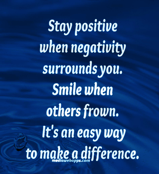 Always Keep Positive Attitude Quotes: Staying Positive Quotes And Sayings. QuotesGram