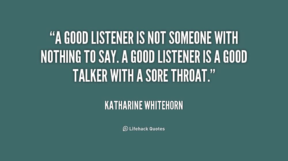 Good Listener Quotes. QuotesGram