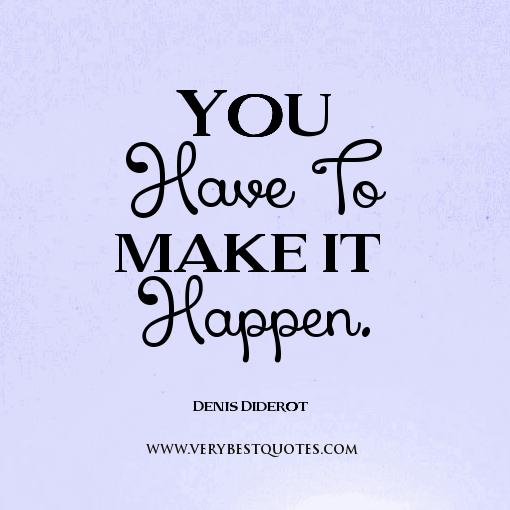 make it happen quotes quotesgram