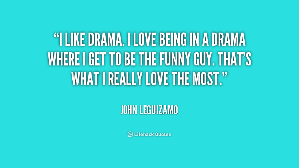 Drama Quotes About Life: Teen Life Drama Quotes. QuotesGram