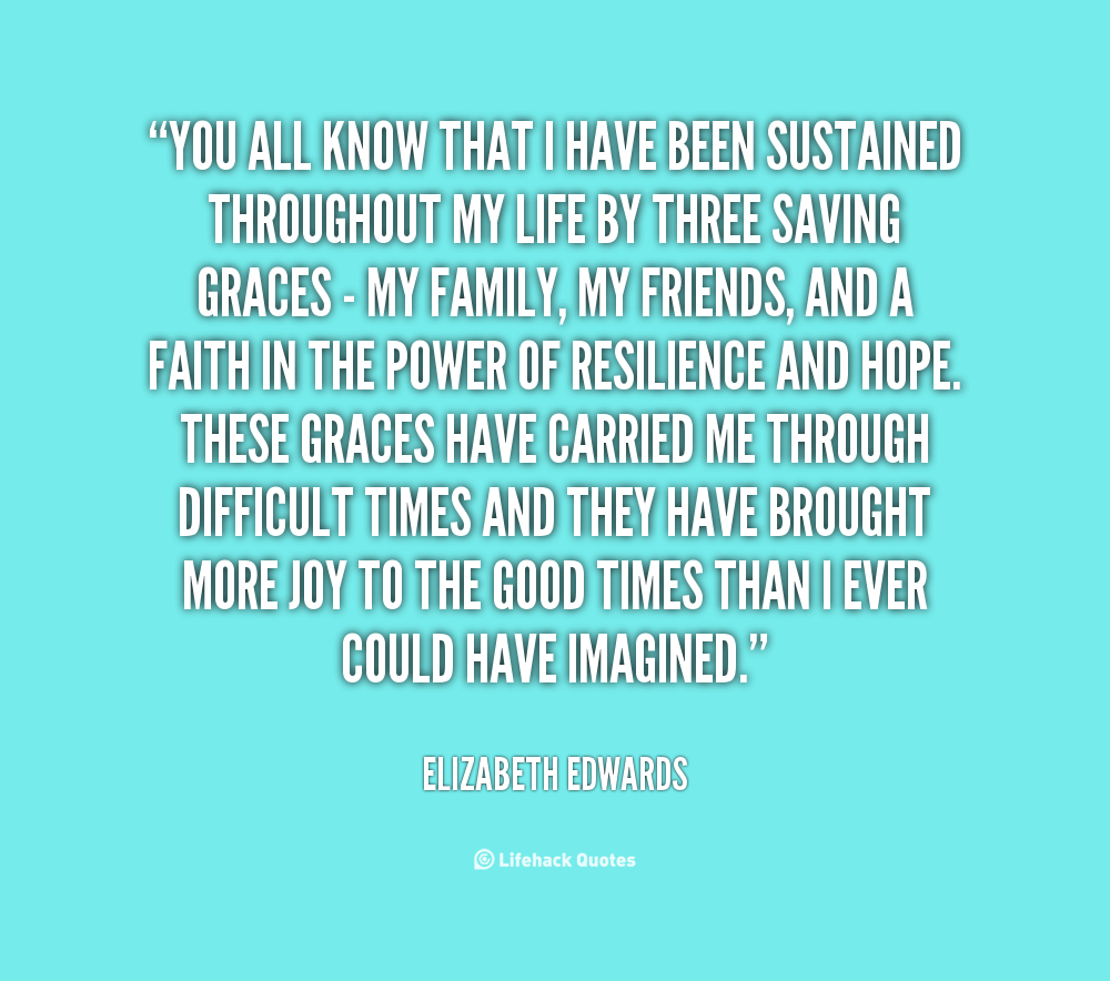Resilience Quotes Funny: Elizabeth Edwards Resilience Quotes. QuotesGram