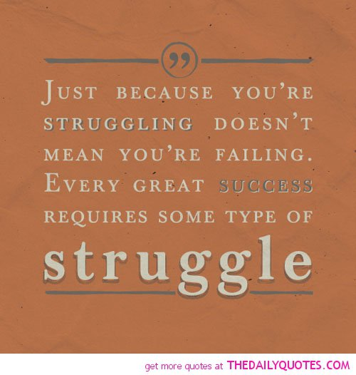 Struggling Love Quotes: Struggle Quotes. QuotesGram