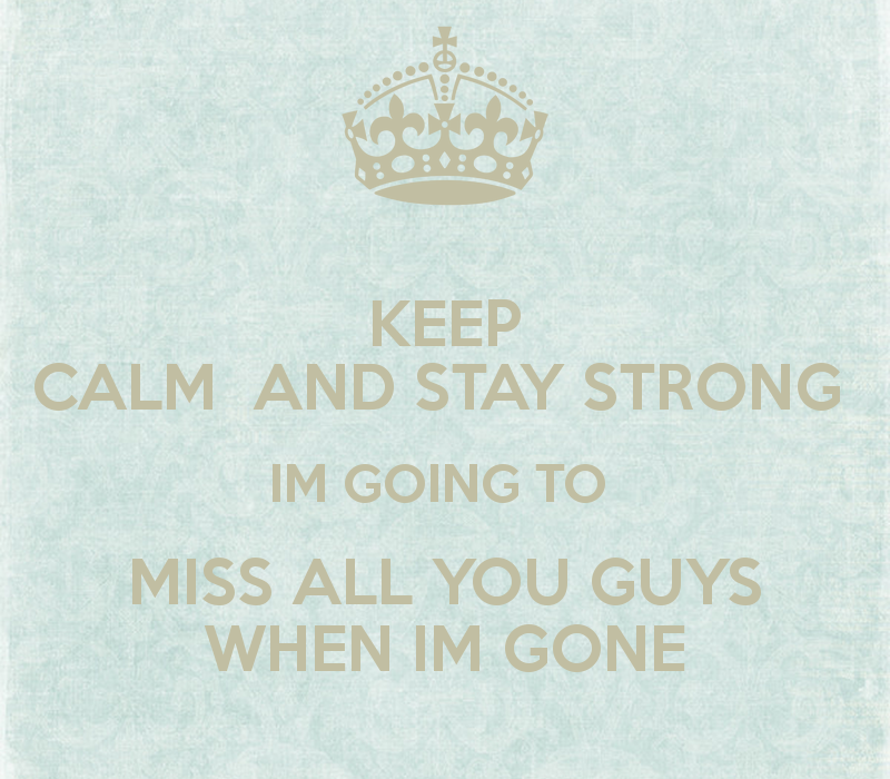 Gonna Miss You All Quotes: Im Going To Miss You Quotes. QuotesGram