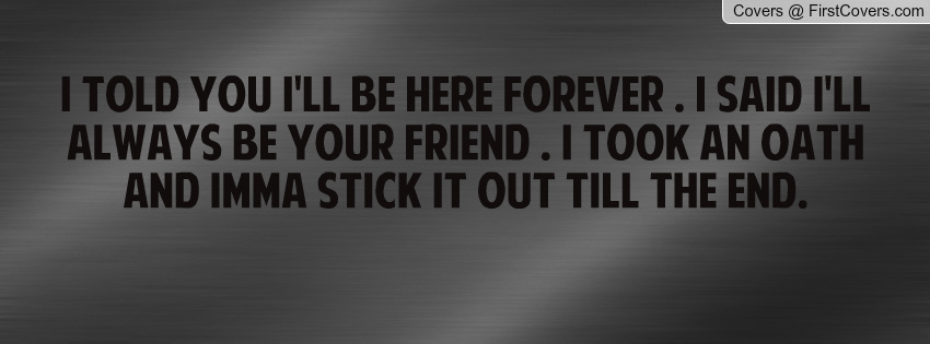 I Ll Always Be Here For You Quotes: Ill Always Be Here For You Quotes. QuotesGram