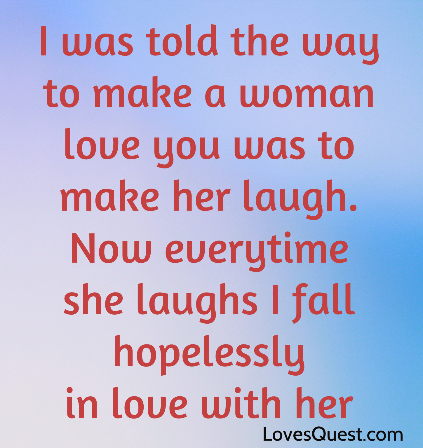 Quotes To Make Her Fall In Love: Make Her Laugh Quotes. QuotesGram