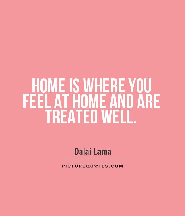 You Feel Like Home Quotes. QuotesGram
