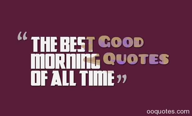 Best Good Morning Quotes Quotesgram: All In Good Time Quotes. QuotesGram