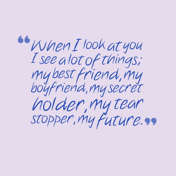 Quotes To Tell Ur Boyfriend: Love Quotes For Your Boyfriend. QuotesGram