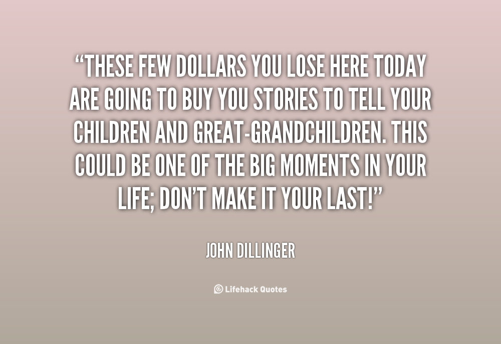 For A Few Dollars More Quotes: John Dillinger Famous Quotes. QuotesGram