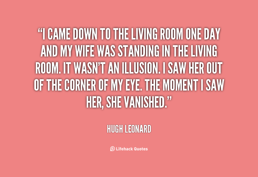 Hugh leonard quotes quotesgram for Living room quotes sayings