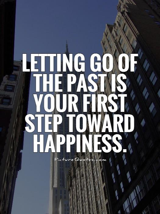 Quotes About Letting Go Of The Past: Quotes And Sayings About Letting Go Of The Past. QuotesGram