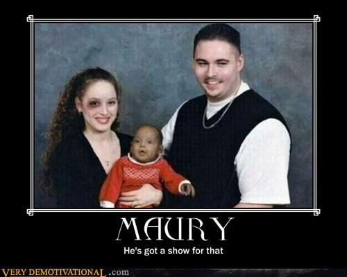 Funny Quotes And Pictures Of The Maury Show Quotesgram