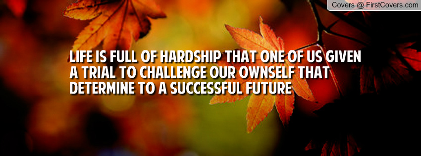 Quotes On Hardships And Trial. QuotesGram