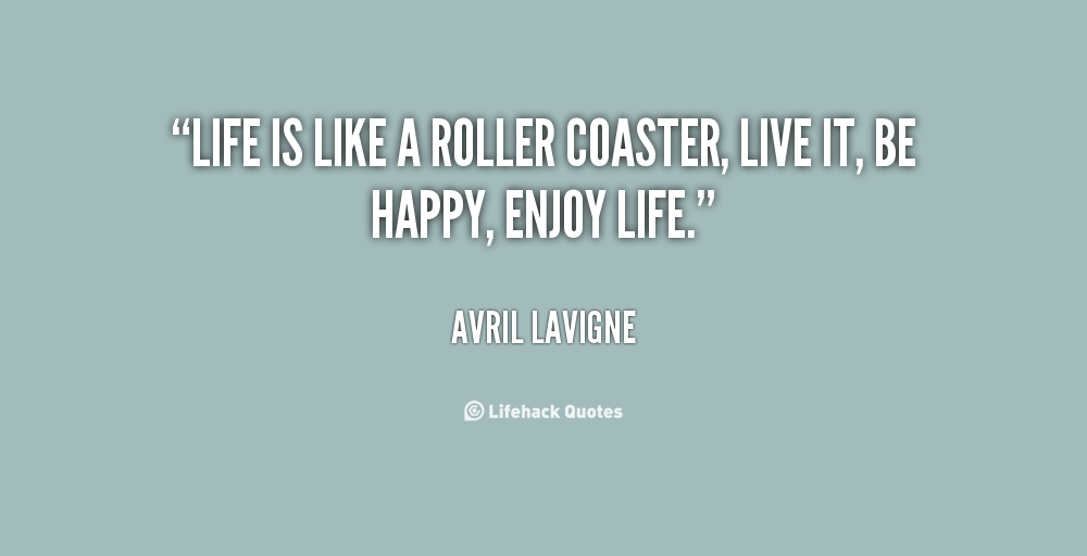 Quotes About Life And Roller Coasters. QuotesGram