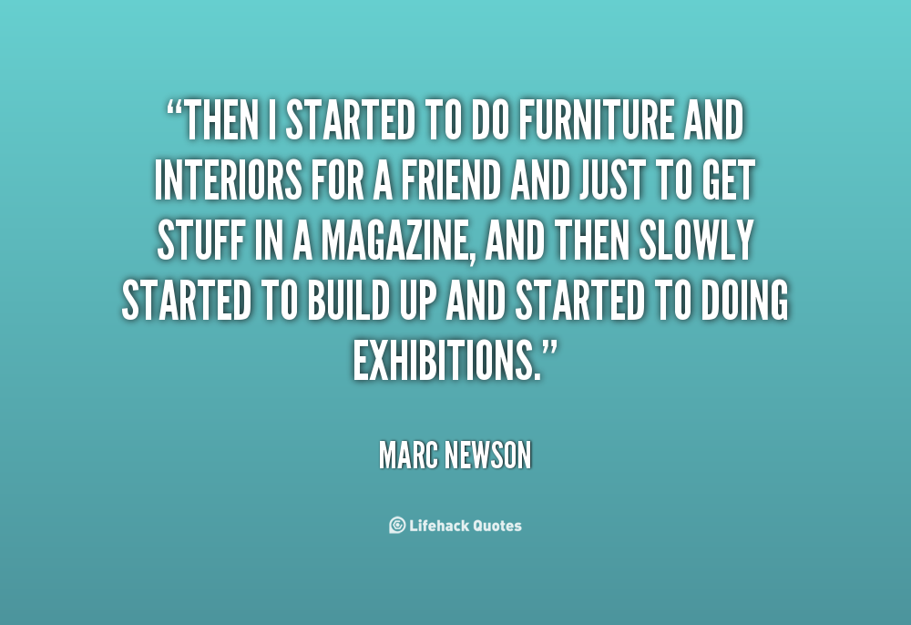 Marc newson quotes quotesgram for Furniture quotes