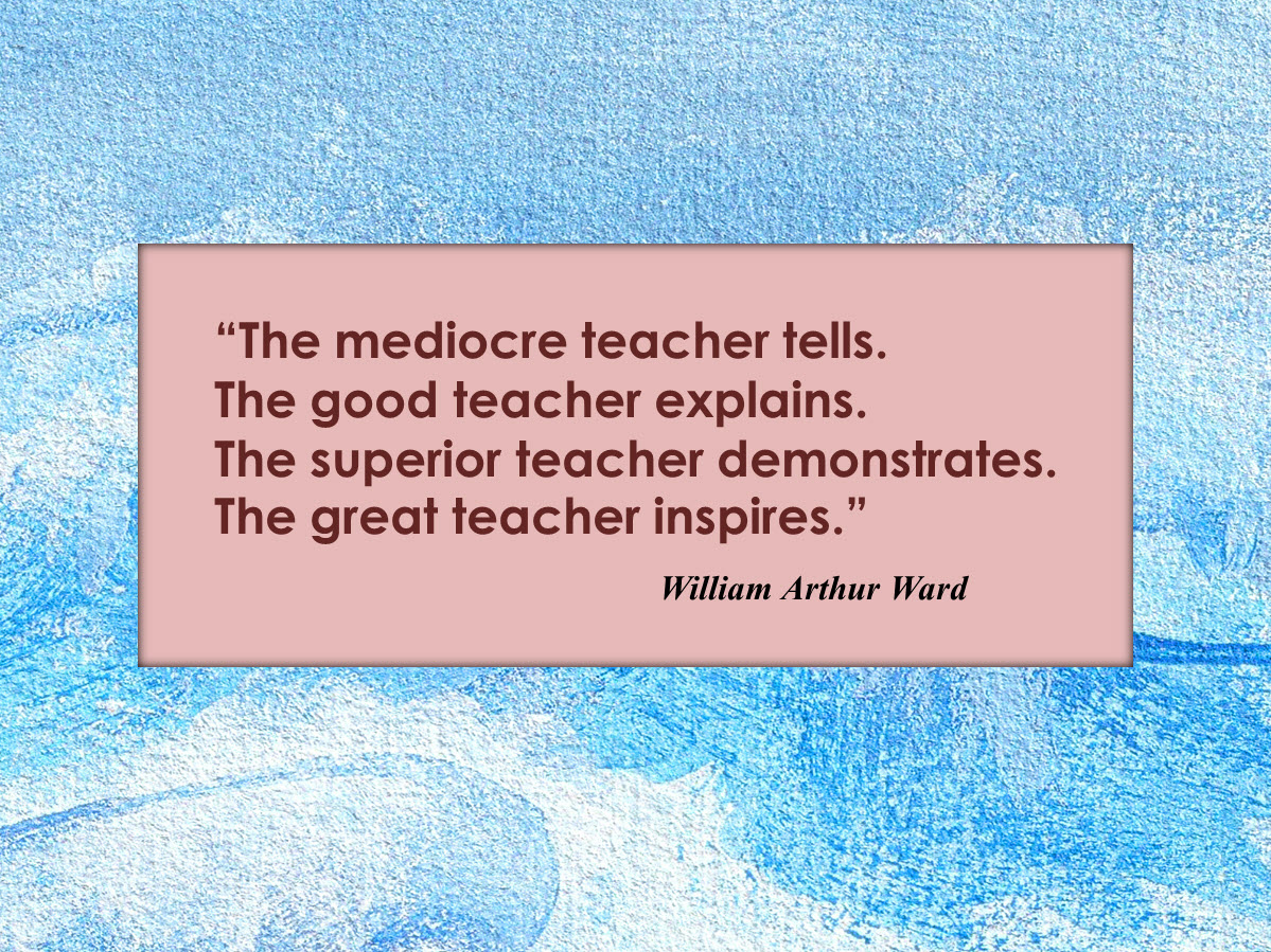 famous quotes for teachers Famous religious and spiritual is a listing of great people from religion and spirituality at artquotesnet.