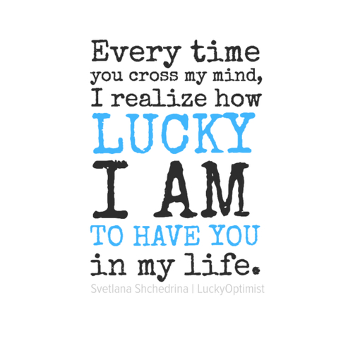 Being you about in my life have to quotes lucky 150 You