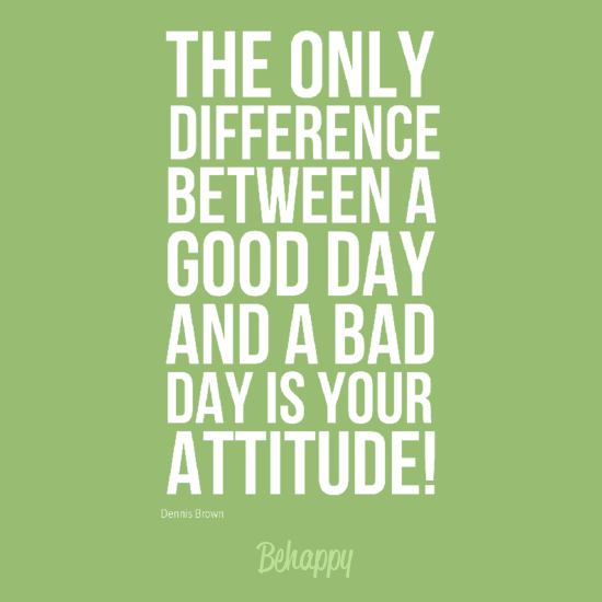 Having A Bad Day 19 Motivating Quotes To Turnaround Bad Days: Your Attitude Quotes. QuotesGram
