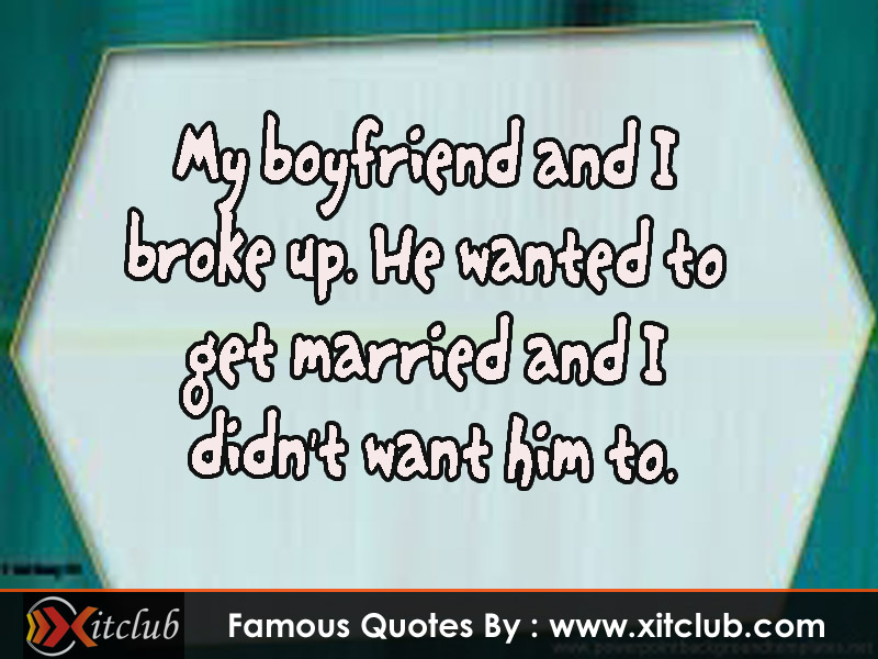great quotes on dating Famous quotes on dating dating quotesi love a dating quotes for him man with a great famous quotes on dating sense of humor and dating quotes funny who is intelligent a man who has a great smilegood night, good night save a boyfriend for a.