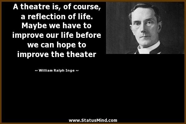 theatre is life quotes  quotesgram