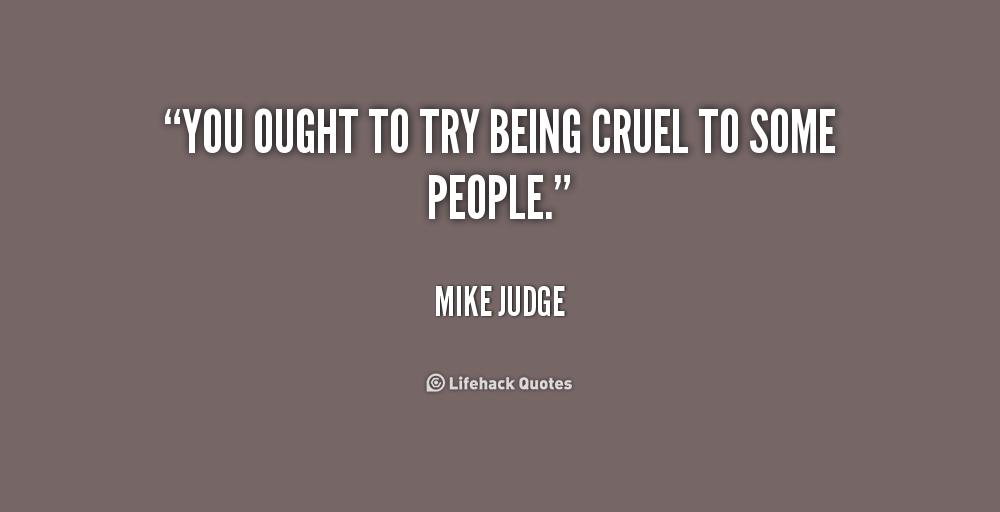 People Are Cruel Quotes. QuotesGram