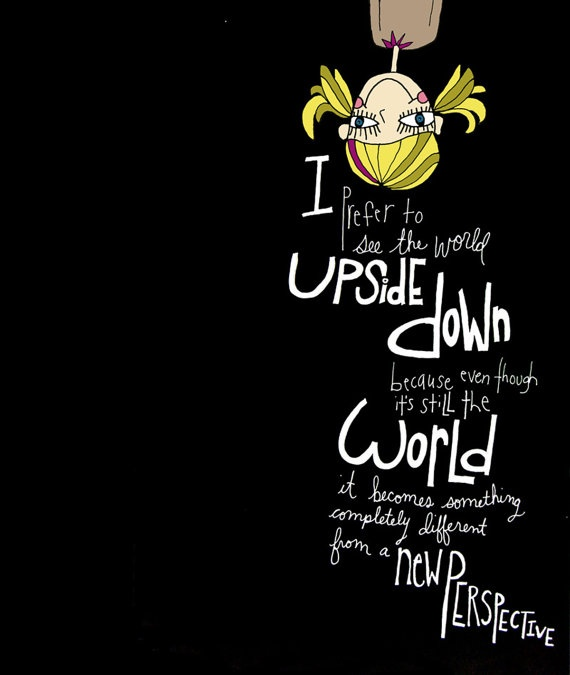 Upside Down Picture Quotes: Her Perspective Quotes. QuotesGram