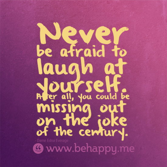 Humor Inspirational Quotes: Laugh At Yourself Quotes. QuotesGram