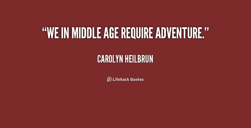 Quotes About Middle Age: Middle Age Quotes. QuotesGram