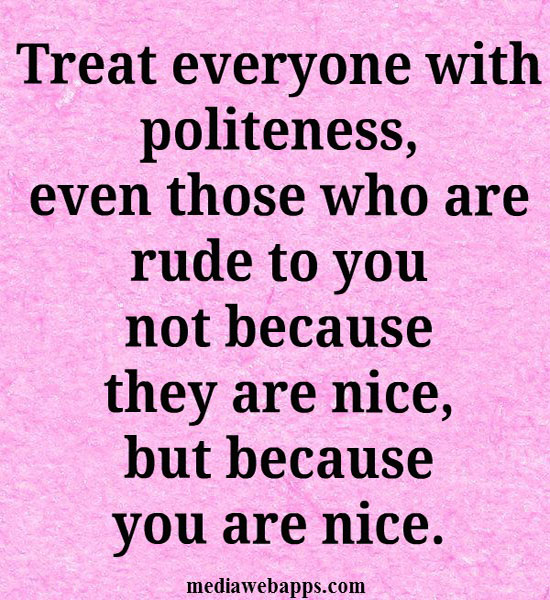 Others quotes rude to about being 7 Reasons