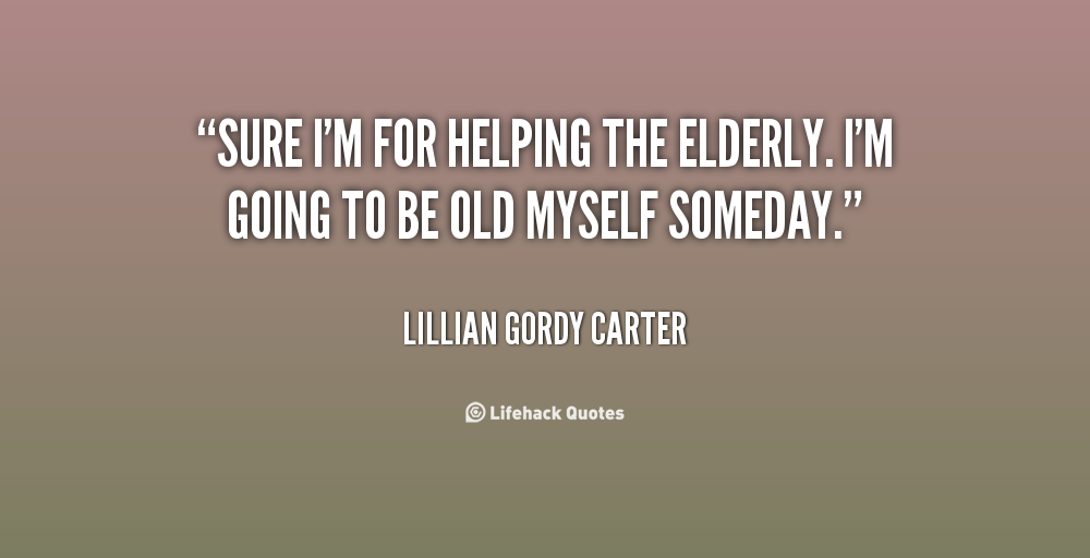 Quotes About Helping The Elderly on Funny Inspirational Quotes