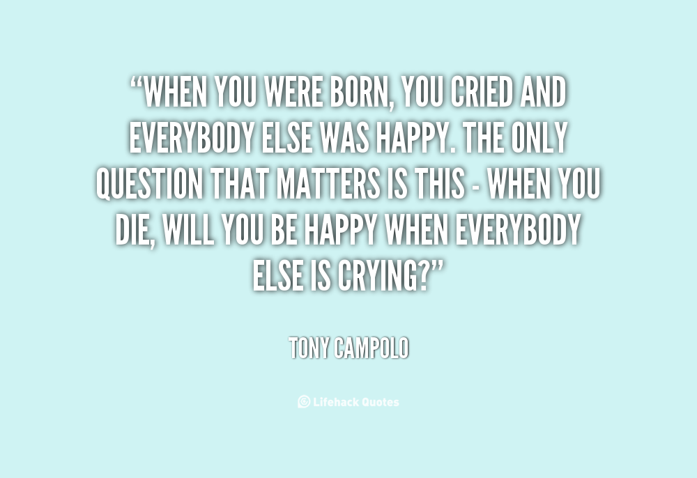 Inspirational Quotes When You Were Born. QuotesGram