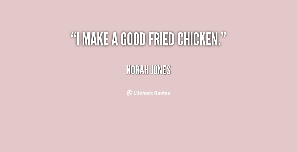 Chickens Quotes Quotesgram: Fried Chicken Quotes. QuotesGram