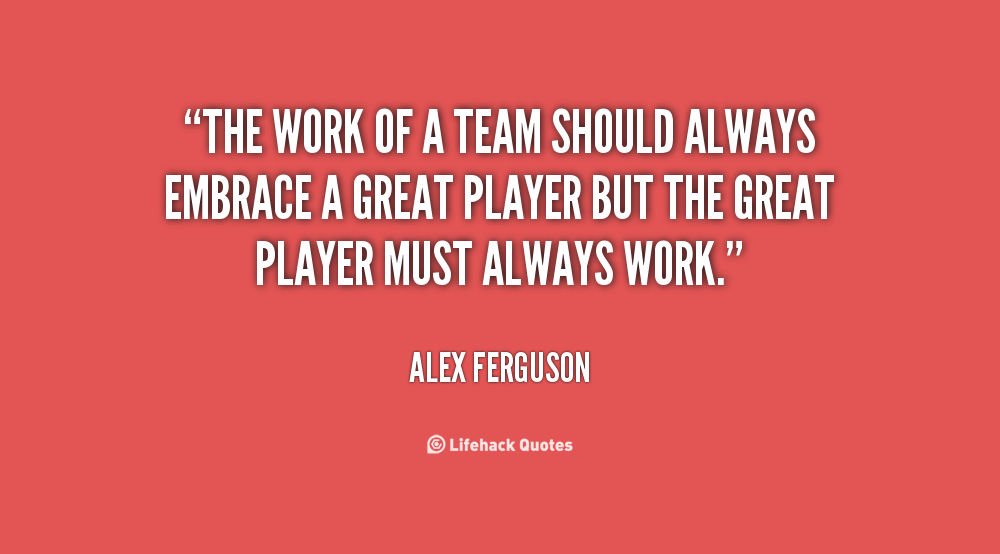 Alex Ferguson Team Building Quote