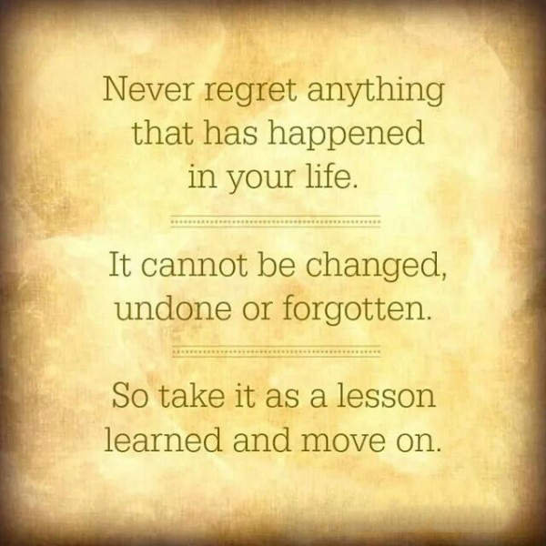 Don T Regret Anything In Life Quotes: Never Regret Quotes And Sayings. QuotesGram