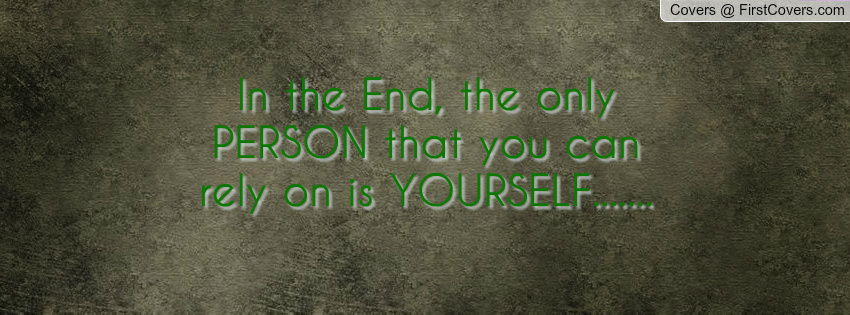 You Can Only Rely On Yourself Quotes. QuotesGram