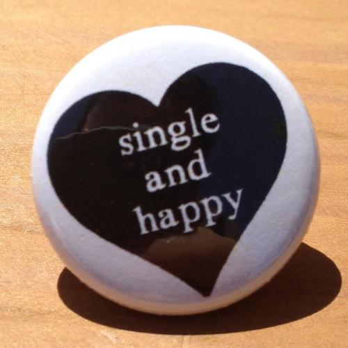 Happy be to single i am I'm 36,