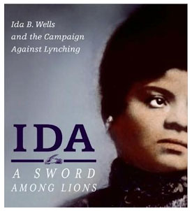 book report on ida b Lana cox history 121 professor adejumobi november 7, 2008 critical book review they say: ida b wells and the reconstruction of race by .