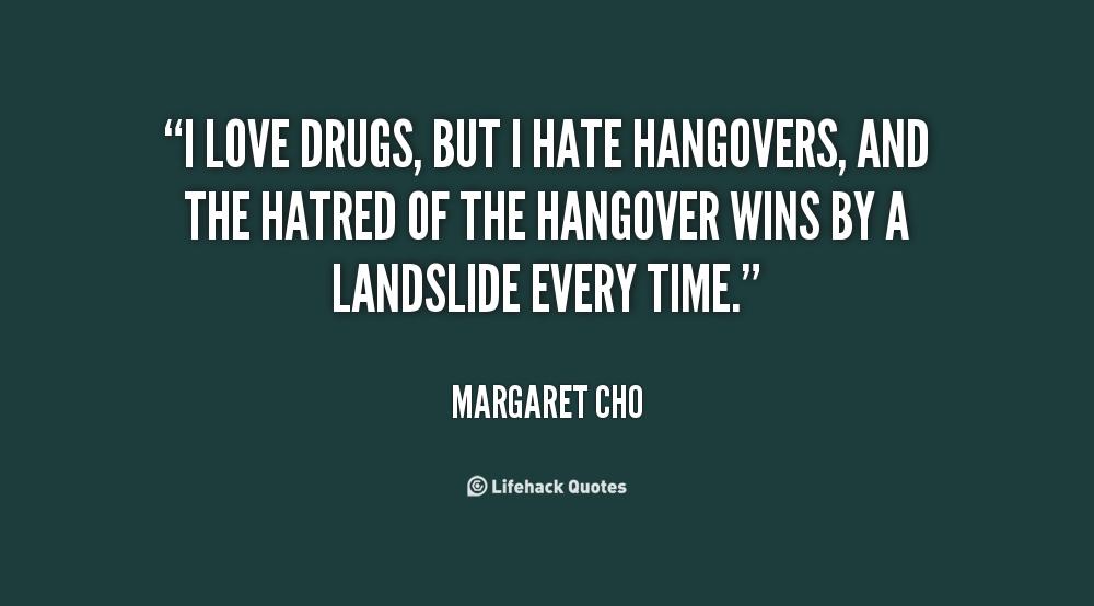 I Love Drugs Quotes. QuotesGram