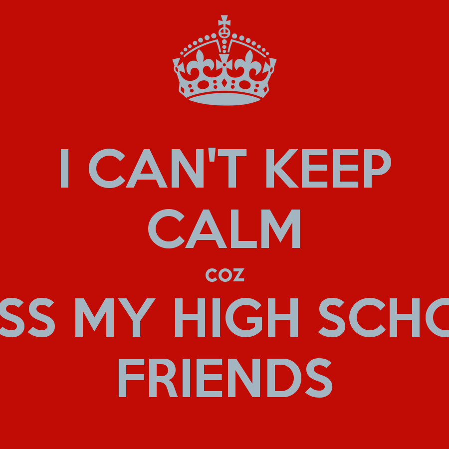 Quotes For My Highschool Friends : Friendship quotes about high school quotesgram