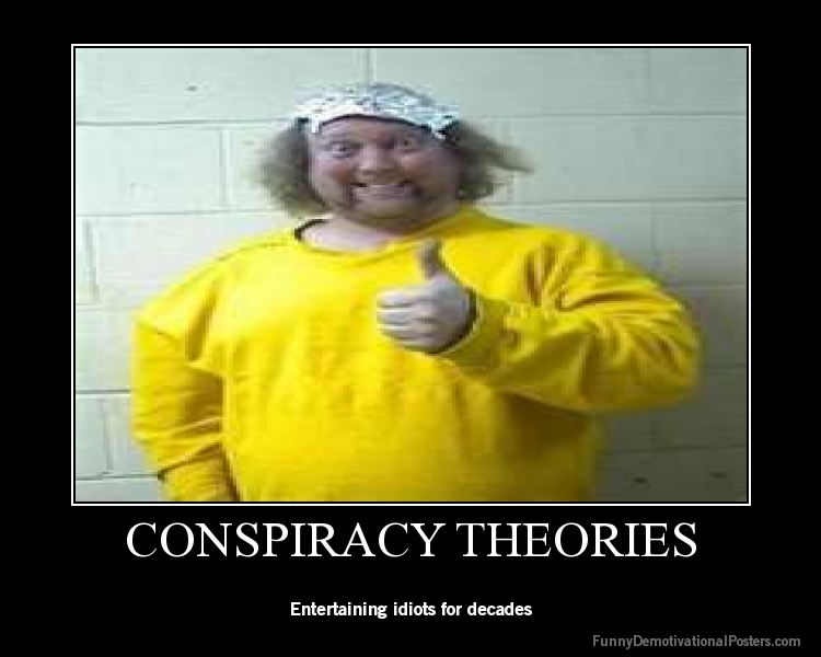 Conspiracy Theories Funny Quotes Quotesgram