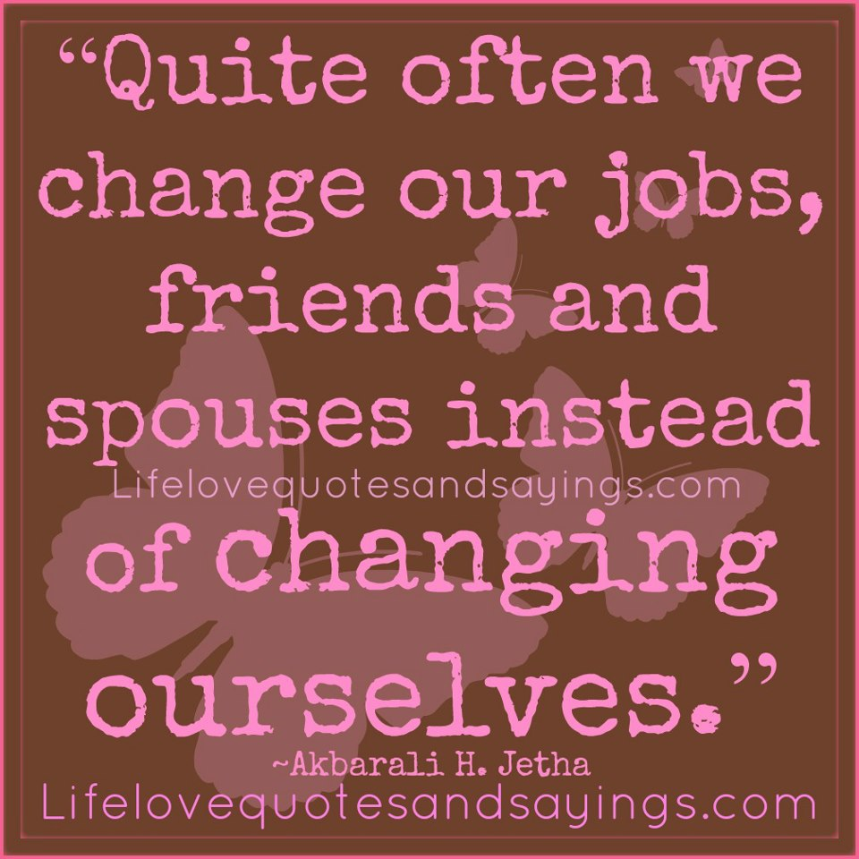 Life Quotes About Friends Changing: Quotes About Changing Jobs. QuotesGram