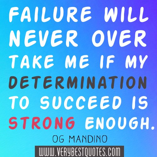 Inspirational Quotes About Failure: Determination To Succeed Quotes. QuotesGram