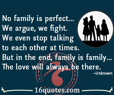 no family is perfect essay The idea of a perfect family fascinates us, even if at some level we know there's no such thing but by imagining that there are those who seem to have everything right, we are setting ourselves up for perpetual disappointment especially if we strive to mimic them.