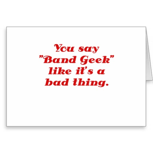 Nerdy Love Quotes: Band Nerd Quotes. QuotesGram