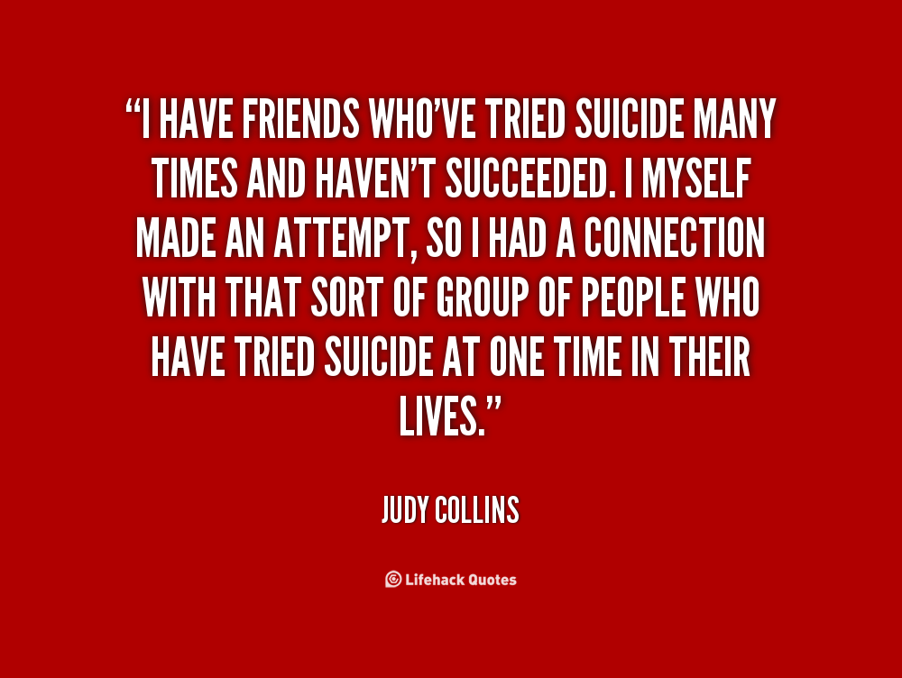Inspirational Quotes About Attempted Suicide. QuotesGram