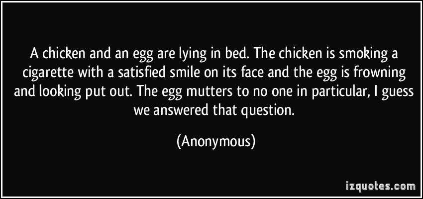 Chicken Quotes Quotesgram: Chicken And Egg Quotes. QuotesGram