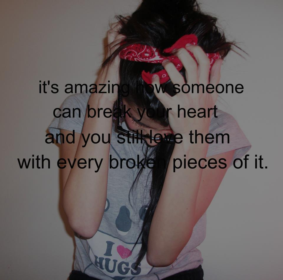 Miracle Of Love Sad Love Quotes: Quotes When Someone Breaks Your Heart. QuotesGram