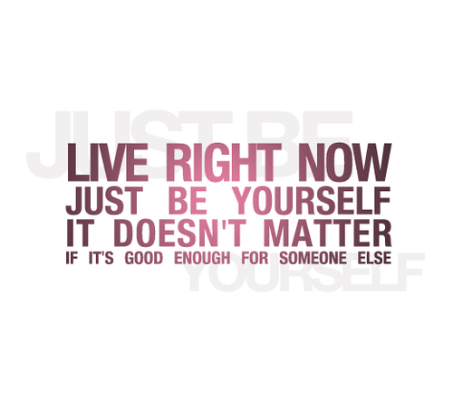 Good Quotes About Being Yourself: Be Yourself Quotes Cute. QuotesGram