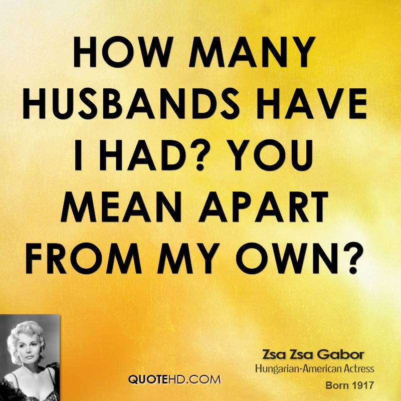 Zsa Zsa Gabor Quotes: Mean Husband Quotes. QuotesGram